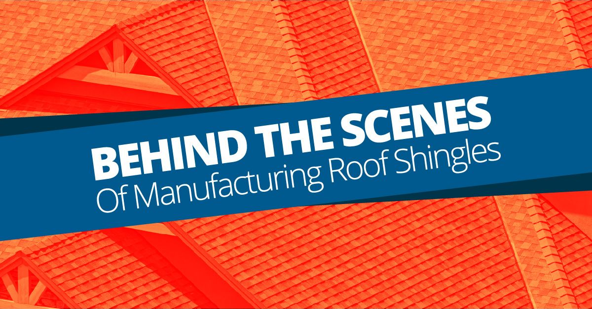 Behind The Scenes Of Manufacturing Roof Shingles