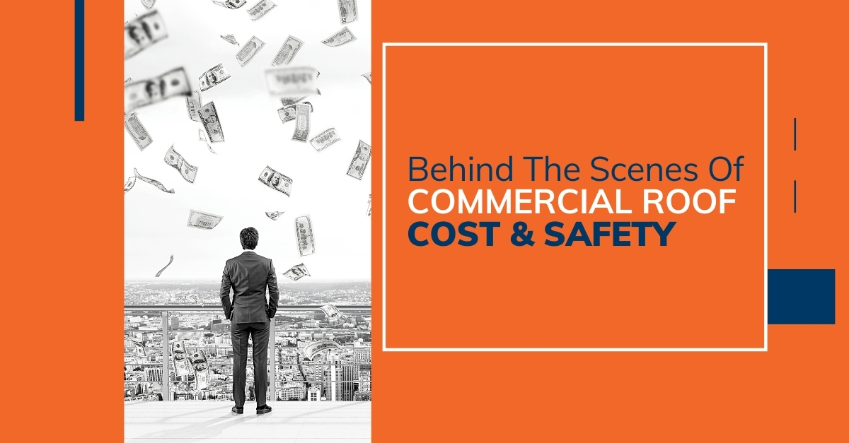 Behind The Scenes Of Commercial Roof Costs & Safety
